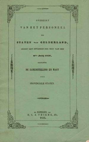 Overzigt van het personeel der staten van Gelderland sedert het invoeren der wet wet van den 6de July 1850, regelende De Zamenstelling en Magt der Provinciale Staten