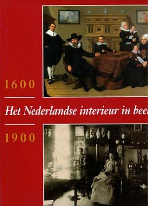 Het Nederlandse interieur in beeld 1600 - 1900