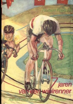 7 jaren van een wielrenner : roman voor jongeren