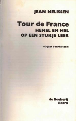 Tour de France : hemel en hel op een stukje leer : 60 jaar Tourhistorie