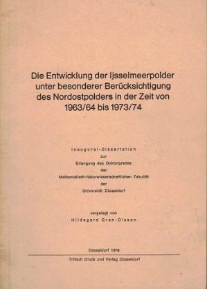 Die Entwicklung der IJsselmeerpolder unter besonderer Berücksichtigung des Nordostpolders in der Zeit von 1963/64 bis 1973/74.
