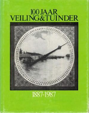 100 jaar veiling & tuinder 1887-1987