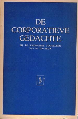 De corporatieve gedachte bij de Katholieke sociologen van de XIXe eeuw.