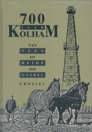 700 jaar Kolham : van veen en heide tot gasbel