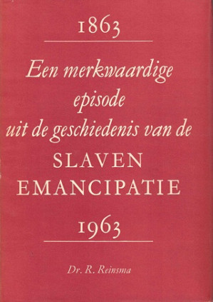 Een merkwaardige episode uit de geschiedenis van de slaven emancipatie 1863-1963