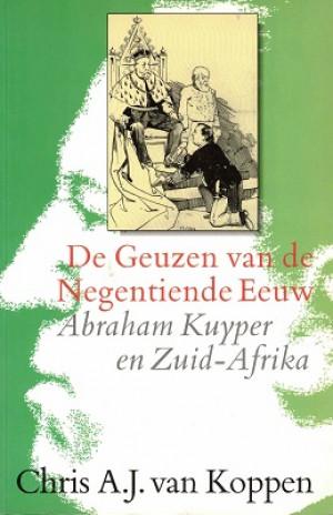De Geuzen van de Negentiende Eeuw. Abraham Kuyper en Zuid-Afrika