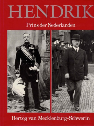 Hendrik. Prins der Nederlanden. Hertog van Mecklenburg-Schwerin.