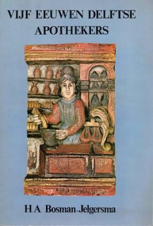 Vijf eeuwen Delftse apothekers