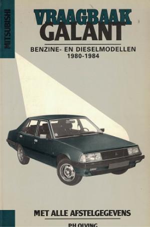 Vraagbaak Mitsubishi Galant 1980-1984. Benzine en dieselmodellen
