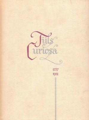 Tijls Curiosa. Luchtige rondgang in de schatkamer der herinneringen. 1777-1952.