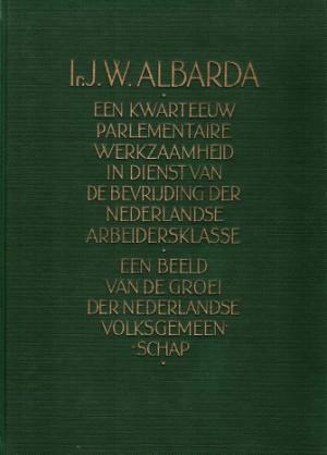 Een kwart eeuw parlementaire werkzaamheid in dienst van de bevrijding der nederlandse arbeidersklasse.