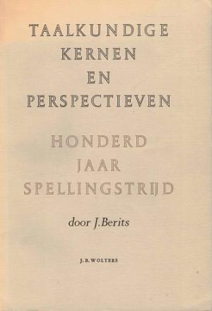 Taalkundige kernen en perspectieven. Honderd jaar spellingstrijd.