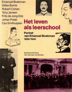 Het leven als leerschool. Portret van Emanuel Boekman 1889-1940