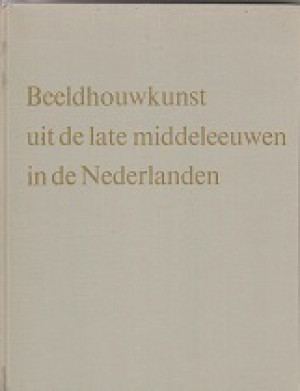 Beeldhouwkunst uit de late middeleeuwen in de Nederlanden