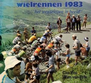 Wielrennen 1983. 'het wegseizoen in beeld'
