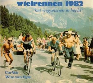 Wielrennen 1982. 'het wegseizoen in beeld'