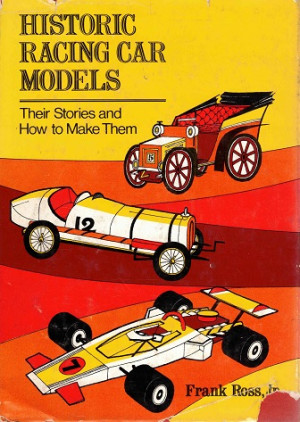 Historic racing car models. Their stories and how to make them