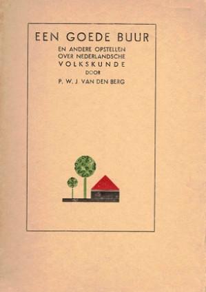 Een Goede buur. Verzamelde opstellen over Nederlandsche volkskunde.