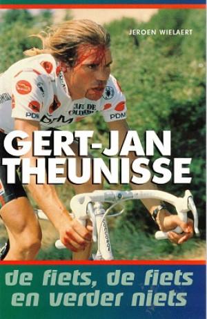 Gert-Jan Theunisse. De fiets, de fiets en verder niets.