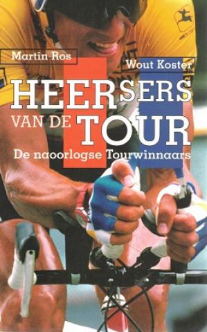 Heersers van de Tour. De naoorlogse Tourwinnaars