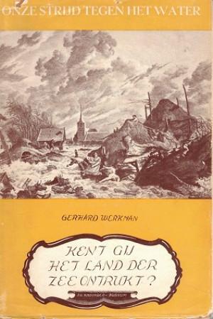 Kent gij het land der zee ontrukt? Eenige hoofdstukken uit de waterstaatgeschiedenis van ons woongebied.