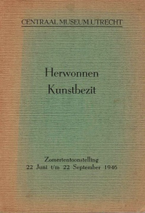 Herwonnen kunstbezit. Zomertentoonstelling 1946