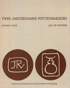 Twee Amsterdamse pottenbakkers. Johnny Rolf en Jan de Rooden