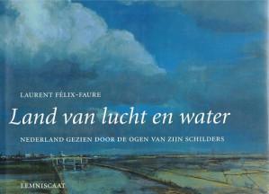 Land van lucht en water. Nederland gezien door de ogen van zijn schilders