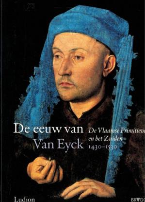 De eeuw van van Eyck. De Vlaamse Primitieven en het Zuiden. 1430-1530
