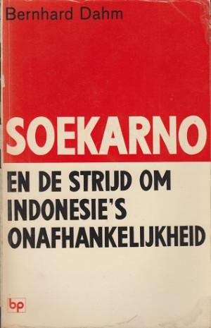 Soekarno en de strijd om Indonesie's onafhankelijkheid