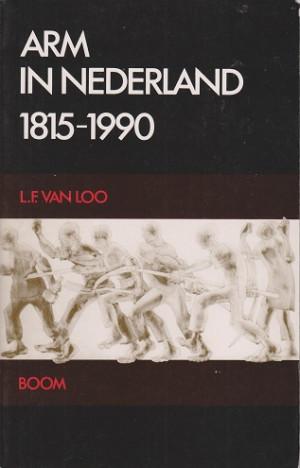 Arm in Nederland 1815 - 1990.